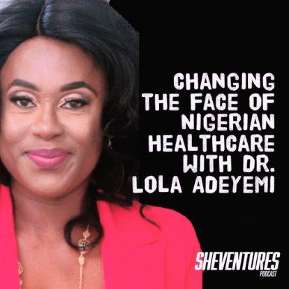 Episode 39: Dr. Lola Adeyemi