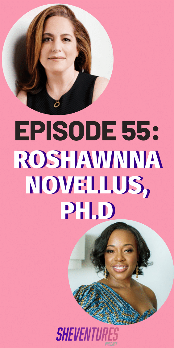Never tell Roshawnna Novellus, Ph.D. she can't do something. Listen to find out how she raised $600,000 to put herself through college at age 15, and more. #SheVenturesPod #podcast #femaleempowerment #motivation #entrepreneurinspirationwomen