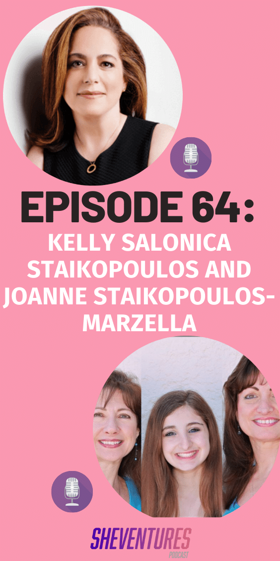 Episode 64: Kelly Salonica Staikopoulos and Joanne Staikopoulos-Marzella