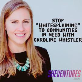 Episode 74: Caroline Whistler